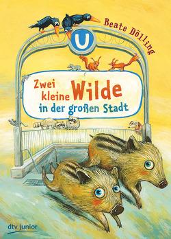 Zwei kleine Wilde in der großen Stadt von Dölling,  Beate, Junge,  Alexandra