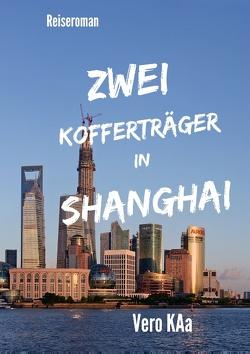 Zwei Kofferträger in Shanghai von KAa,  Vero