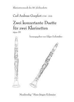 Zwei konzertante Duette für zwei Klarinetten  Op. 19 von Eichstädter,  Edgar, Goepfert,  Carl A