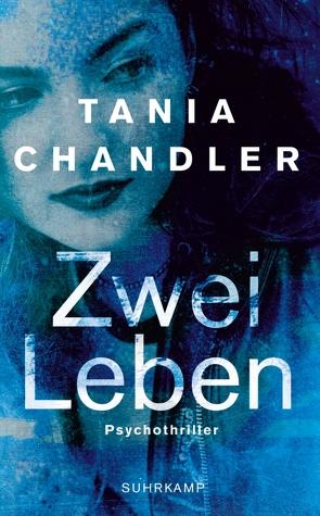 Zwei Leben von Chandler,  Tania, Witthuhn,  Karen