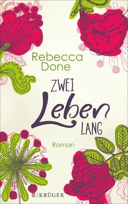 Zwei Leben lang von Andreas,  Maria, Done,  Rebecca