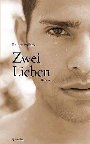 Zwei Lieben von Vollath,  Rainer