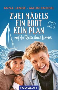 Zwei Mädels, ein Boot, kein Plan von Knodel,  Malin, Lange,  Anna