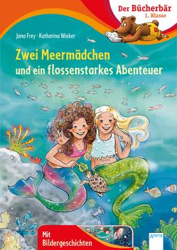 Zwei Meermädchen und ein flossenstarkes Abenteuer von Frey,  Jana, Wieker,  Katharina