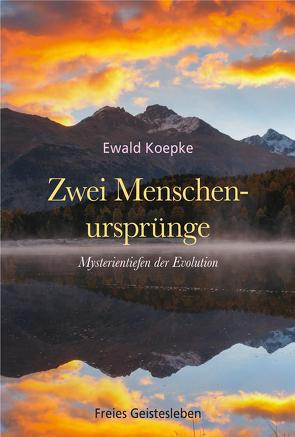 Zwei Menschenursprünge von Koepke,  Ewald