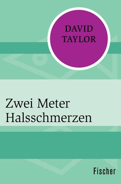 Zwei Meter Halsschmerzen von Taylor,  David, Wiese,  Ursula von