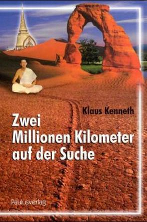 Zwei Millionen Kilometer auf der Suche von Kenneth,  Klaus