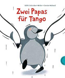 Zwei Papas für Tango von Holland,  Carola, Schreiber-Wicke,  Edith