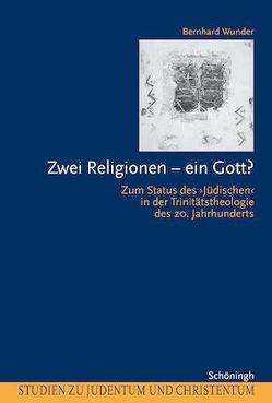 Zwei Religionen – ein Gott? von Wunder,  Bernhard