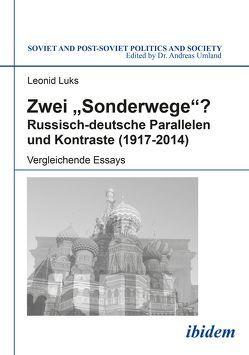 """Zwei """"Sonderwege""""? Russisch-deutsche Parallelen und Kontraste (1917-2014) von Luks,  Leonid, Umland,  Andreas"""