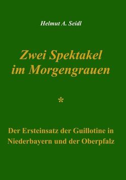 Zwei Spektakel im Morgengrauen von Seidl,  Helmut A.