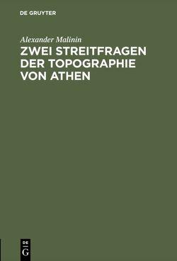 Zwei Streitfragen der Topographie von Athen von Malinin,  Alexander