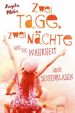 Zwei Tage, zwei Nächte und die Wahrheit über Seifenblasen von Mohr,  Angela
