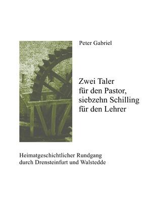 Zwei Taler  für den Pastor, siebzehn Schilling  für den Lehrer von Gabriel,  Peter