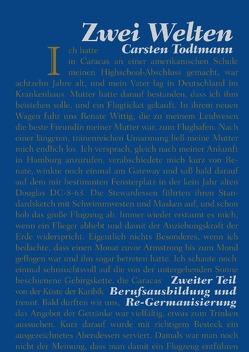 Zwei Welten Band II von Todtmann,  Carsten