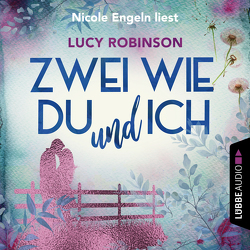 Zwei wie du und ich von Engeln,  Nicole, Fehling,  Sonja, Robinson,  Lucy