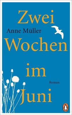 Zwei Wochen im Juni von Müller,  Anne