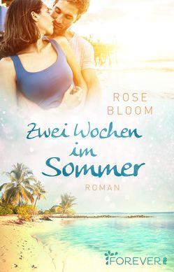 Zwei Wochen im Sommer von Bloom,  Rose