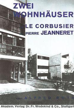 Zwei Wohnhäuser von LeCorbusier und Pierre Jeanneret von Roth,  Alfred