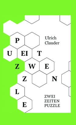 ZWEI ZEITEN PUZZLE von Clauder,  Ulrich
