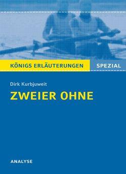 Zweier ohne von Dirk Kurbjuweit. Königs Erläuterungen Spezial. von Will,  Klaus