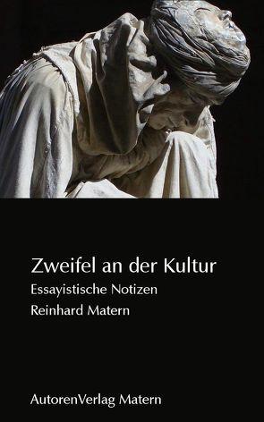 Zweifel an der Kultur von Matern,  Reinhard