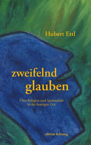 zweifelnd glauben von Ettl,  Hubert