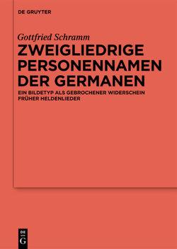 Zweigliedrige Personennamen der Germanen von Schramm,  Gottfried