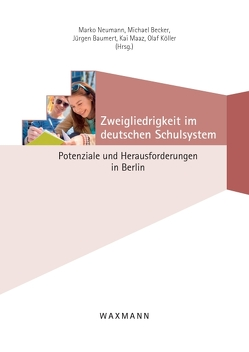 Zweigliedrigkeit im deutschen Schulsystem von Baumert,  Jürgen, Becker,  Michael, Köller,  Olaf, Maaz,  Kai, Neumann,  Marko
