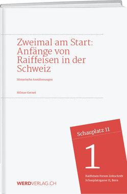 Zweimal am Start: Anfänge von Raiffeisen in der Schweiz von Gernet,  Hilmar