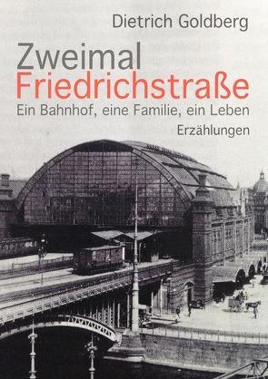Zweimal Friedrichstraße von Goldberg,  Dietrich