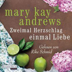 Zweimal Herzschlag, einmal Liebe von Andrews,  Mary Kay, Schmid,  Rike