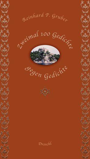 Zweimal hundert Gedichte gegen Gedichte von Gruber,  Reinhard P
