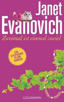 Zweimal ist einmal zuviel von Evanovich,  Janet, Rawlinson,  Regina, Seifert,  Anna