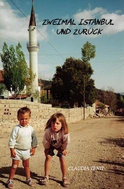 Zweimal Istanbul und zurück von Tenit,  Claudia