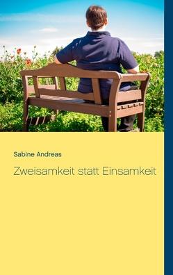 Zweisamkeit statt Einsamkeit von Andreas,  Sabine