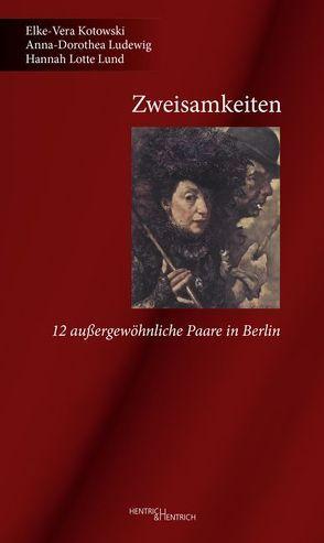 Zweisamkeiten von Kotowski,  Elke-Vera, Ludewig,  Anna-Dorothea, Lund,  Hannah Lotte