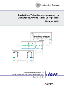 Zweiseitige Teilentladungsmessung zur Zustandsbewertung langer Energiekabel von Wild,  Manuel