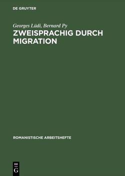 Zweisprachig durch Migration von Lüdi,  Georges, Py,  Bernard