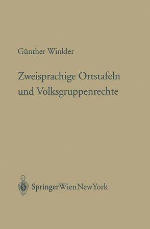 Zweisprachige Ortstafeln und Volksgruppenrechte von Winkler,  Günther