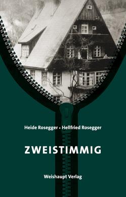 Zweistimmig von Rosegger,  Heide, Rosegger,  Hellfried