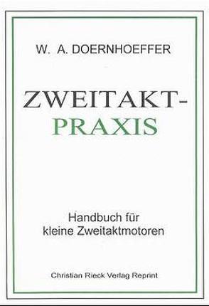 Zweitakt-Praxis von Doernhoeffer,  Wolf A, Pinder,  L H, Rieck,  Christian