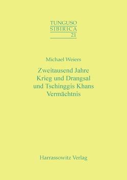 Zweitausend Jahre Krieg und Drangsal und Tschinggis Khans Vermächtnis von Weiers,  Michael