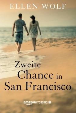 Zweite Chance in San Francisco von Albrecht,  Andrea, Laster,  Terry, Wolf,  Ellen