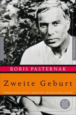 Zweite Geburt von Fischer,  Christine, Pasternak,  Boris