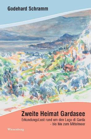 Zweite Heimat Gardasee von Schramm,  Godehard