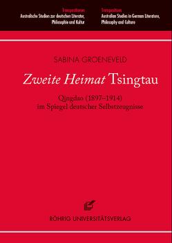"Zweite Heimat ""Tsingtau"" von Groeneveld,  Sabina"