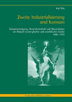 Zweite Industrialisierung und Konsum von Ditt,  Karl