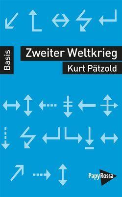 Zweiter Weltkrieg von Pätzold,  Kurt