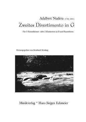 Zweites Divertimento in G für 3 Bassetthörner oder 2 Klarinetten in B und Bassetthorn von Kösling,  Bernhard, Nudera,  Adalbert